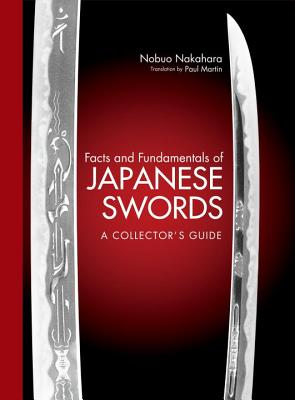 Facts And Fundamentals Of Japanese Swords: A Collector's Guide - Nakahara, Nobuo