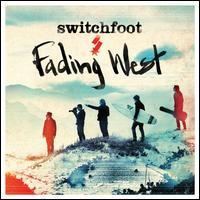 Fading West - Switchfoot