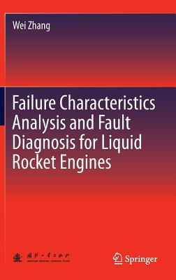 Failure Characteristics Analysis and Fault Diagnosis for Liquid Rocket Engines - Zhang, Wei, and Tian, Gan, and Xu, Zhigao