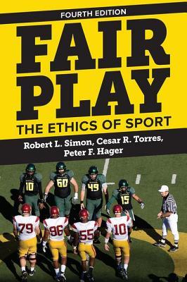 Fair Play: The Ethics of Sport - Simon, Robert L