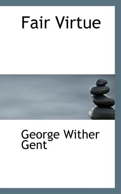 Fair Virtue - Gent, George Wither