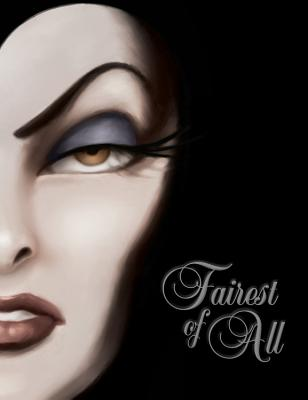 Fairest of All: A Tale of the Wicked Queen - Disney Books, and Valentino, Serena