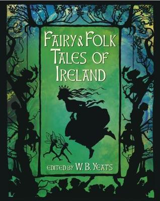 Fairy & Folk Tales of Ireland - Yeats, W. B.