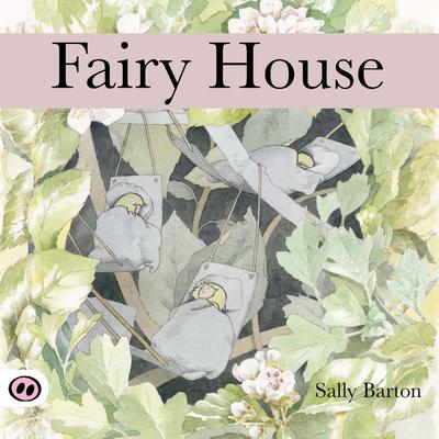 Fairy House - Barton, Sally