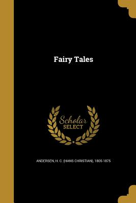 Fairy Tales - Andersen, H C (Hans Christian) 1805-1 (Creator)
