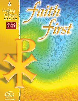 Faith 1st-Grade 6, Legacy Edition - Resources For Christian Living
