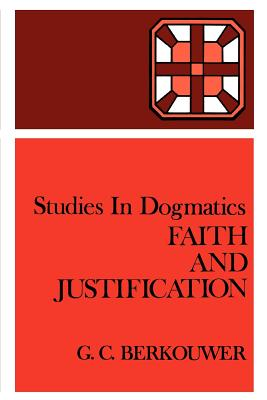 Faith and Justification - Berkouwer, G C
