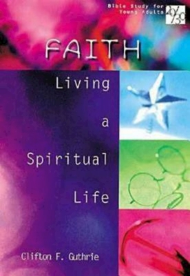 Faith: Bible Study for Young Adults - Guthrie, Clifton