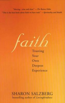 Faith: Trusting Your Own Deepest Experience - Salzberg, Sharon