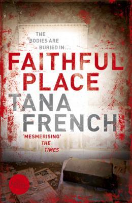 Faithful Place: Dublin Murder Squad:  3 - French, Tana