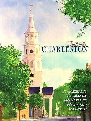 Faithfully Charleston - St Michael's Episcopal Church (Creator)