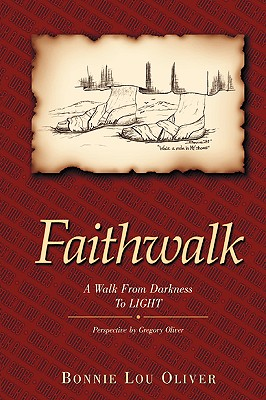 Faithwalk: A Walk from Darkness to Light - Oliver, Bonnie Lou