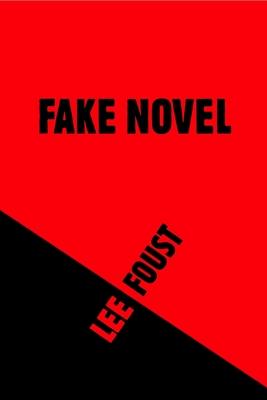 Fake Novel - Foust, Lee