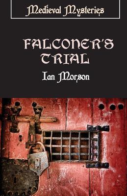 Falconer's Trial - Morson, Ian