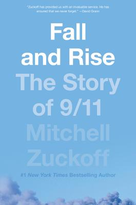 Fall and Rise: The Story of 9/11 - Zuckoff, Mitchell