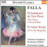Falla: El Sombrero de Tres Picos; El Amor Brujo - Alicia Nafé (mezzo-soprano); Maria Jose Martos (mezzo-soprano); Asturias Symphony Orchestra; Maximiano Valdes (conductor)