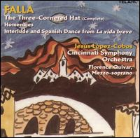Falla: The Three-Cornered Hat; Homenajes - Florence Quivar (mezzo-soprano); Cincinnati Symphony Orchestra; Jesús López-Cobos (conductor)