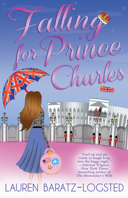 Falling for Prince Charles - Baratz-Logsted, Lauren