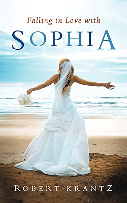 Falling in Love with Sophia - Krantz, Robert