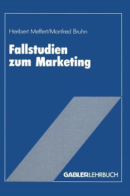 Fallstudien Zum Marketing: Fallbeispiele Und Aufgaben Fur Das Marketing-Studium - Meffert, Heribert
