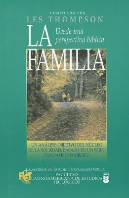 Familia Desde Una Perspectiva B-Blica: A Biblical Perspective on the Family - Thompson, L