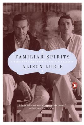 Familiar Spirits: A Memoir of James Merrill and David Jackson - Lurie, Alison