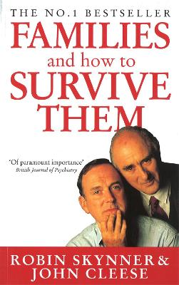 Families and How to Survive Them - Quinn, and Skynner, Robin