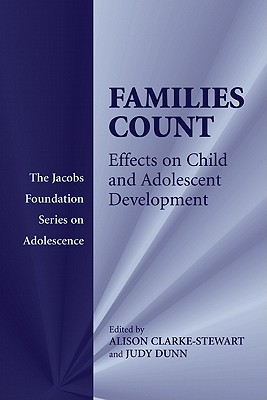 Families Count: Effects on Child and Adolescent Development (the Jacobs Foundation Series on Adolescence) -
