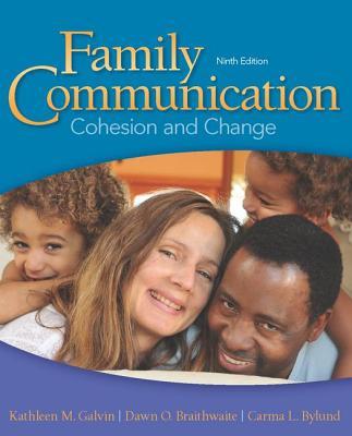 Family Communication: Cohesion and Change - Galvin, Kathleen M., and Brommel, Bernard J., and Braithwaite, Dawn O.