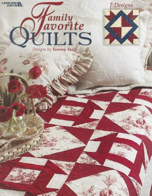 Family Favorite Quilts - Tadd, Tammy