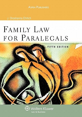 Family Law for Paralegals, Fifth Edition - Ehrlich, J Shoshana