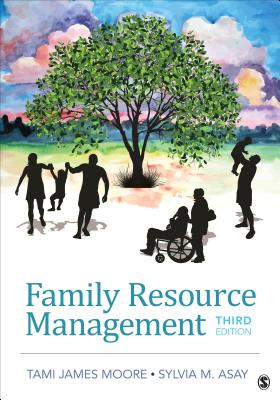 Family Resource Management - Moore, Tami J, and Asay, Sylvia M, Dr.