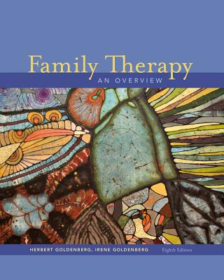 Family Therapy: An Overview - Goldenberg, Herbert, and Goldenberg, Irene