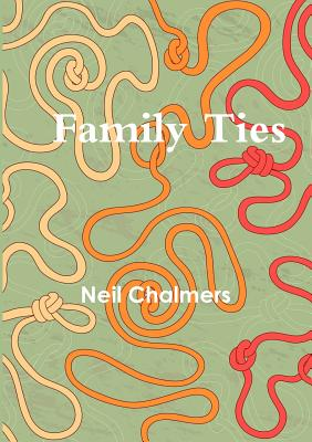 Family Ties - Chalmers, Neil