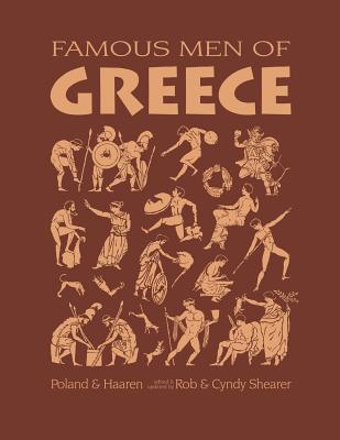 Famous Men of Greece - Shearer, Cynthia A, and Haaren, John H, and Poland, A B