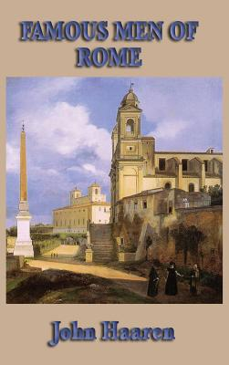 Famous Men of Rome - Haaren, John H