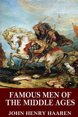 Famous Men of the Middle Ages - Haaren, John Henry