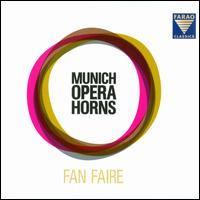 Fan Faire - Gedicke (horn); Munich Opera Horns; Ralf Springmann (horn)