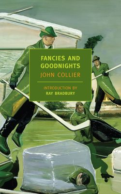 Fancies and Goodnights - Collier, John, and Bradbury, Ray D (Introduction by)