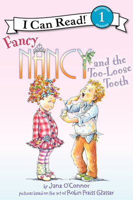 Fancy Nancy and the Too-Loose Tooth - O'Connor, Jane