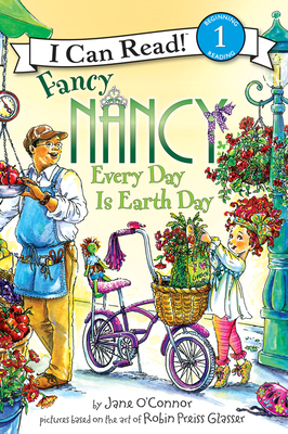 Fancy Nancy: Every Day Is Earth Day - O'Connor, Jane