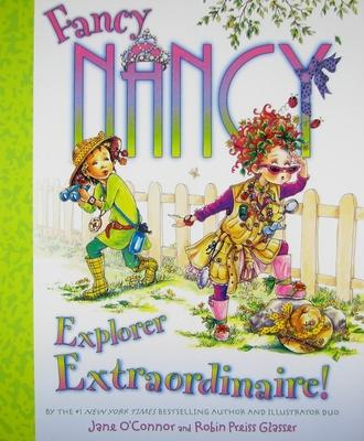 Fancy Nancy: Explorer Extraordinaire! - O'Connor, Jane