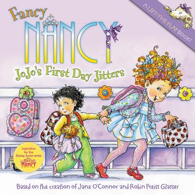 Fancy Nancy: Jojo's First Day Jitters - O'Connor, Jane