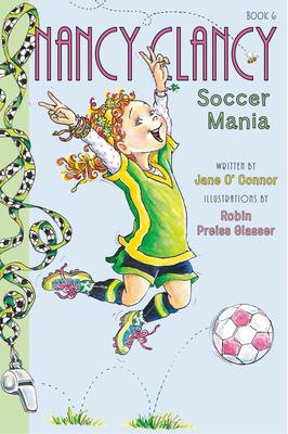 Fancy Nancy: Nancy Clancy, Soccer Mania - O'Connor, Jane