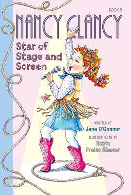 Fancy Nancy: Nancy Clancy, Star of Stage and Screen - O'Connor, Jane
