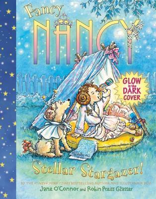 Fancy Nancy Stellar Stargazer! - O'Connor, Jane