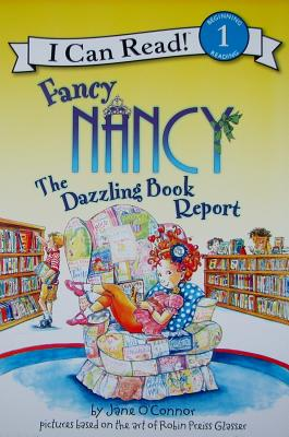 Fancy Nancy: The Dazzling Book Report - O'Connor, Jane