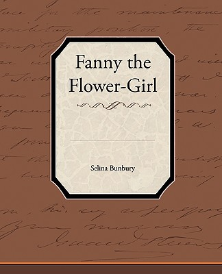 Fanny the Flower-Girl - Bunbury, Selina
