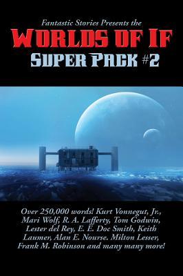 Fantastic Stories Presents the Worlds of If Super Pack #2 - Kurt, Vonnegut Jr