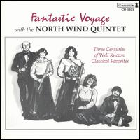 Fantastic Voyage With The North Wind Quintet - Michael Kibbe (oboe); North Wind Quintet